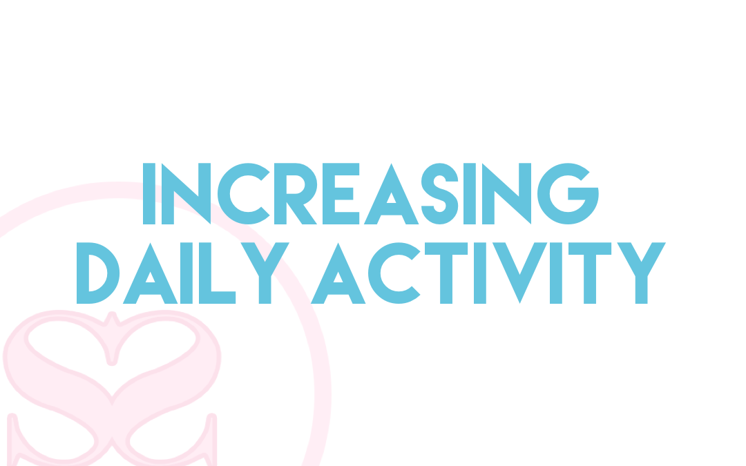 Increasing daily activity